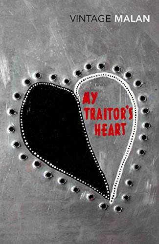9780099583462: My Traitor's Heart: Blood and Bad Dreams: A South African Explores the Madness in His Country, His Tribe and Himself
