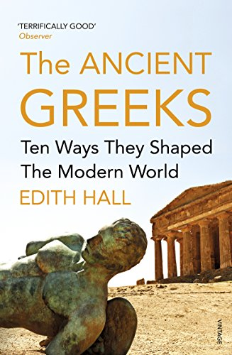 9780099583646: The Ancient Greeks: Ten Ways They Shaped the Modern World