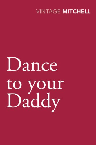 9780099583875: Dance to Your Daddy