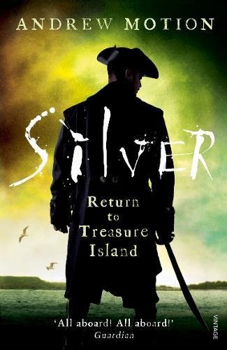 9780099584155: Silver: Return to Treasure Island: Young Adult Edition