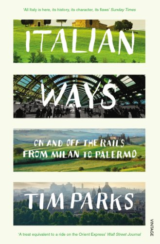 9780099584254: Italian Ways: On and Off the Rails from Milan to Palermo