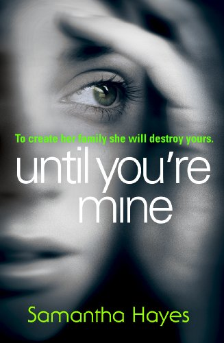 9780099584827: Until You're Mine