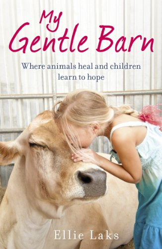 9780099584889: My Gentle Barn: The incredible true story of a place where animals heal and children learn to hope