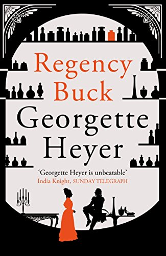 Regency Buck: Heyer, Georgette