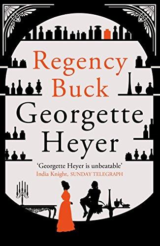 9780099585572: Regency Buck