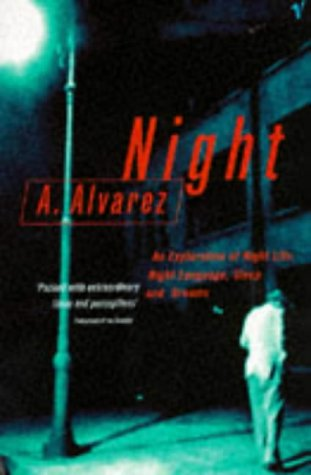 9780099585619: Night: An Exploration of Night Life, Night Language, Sleep and Dreams