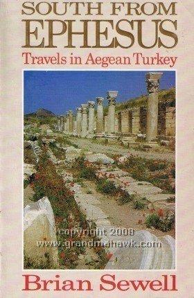 9780099586401: SOUTH FROM EPHESUS : Travels in Aegean Turkey