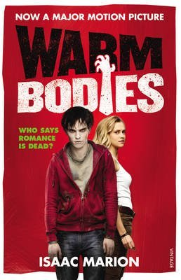 9780099586890: [Warm Bodies] (By: Isaac Marion) [published: February, 2013]
