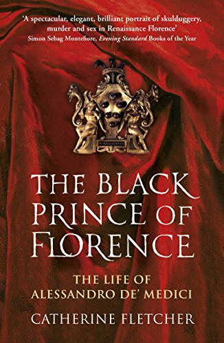 9780099586944: The Black Prince of Florence: The Spectacular Life and Treacherous World of Alessandro de Medici