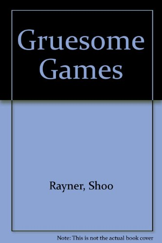9780099587101: Gruesome Games