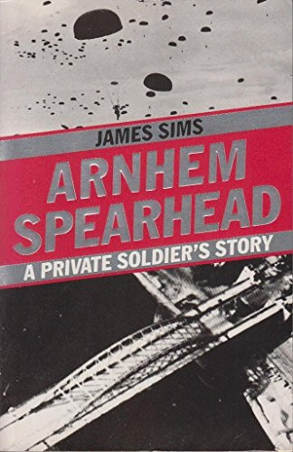 9780099587507: Arnhem Spearhead: A Private Soldier's Story