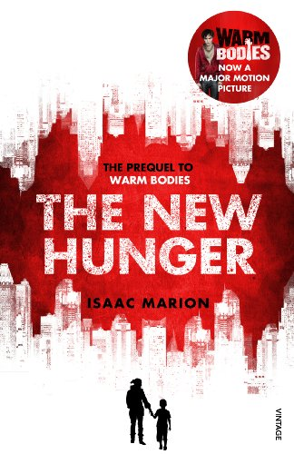 9780099587729: The New Hunger: The Prequel to Warm Bodies
