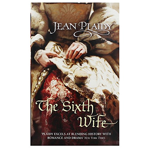 9780099588078: The Sixth Wife Jean Plaidy