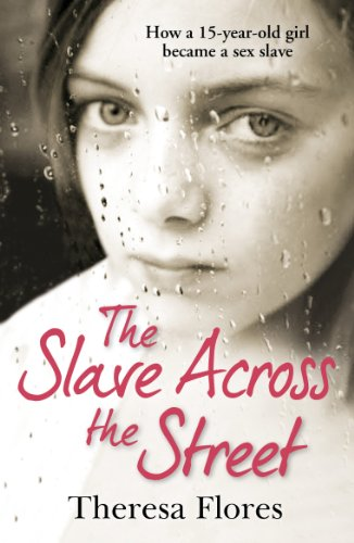 9780099588139: The Slave Across the Street: The harrowing true story of how a 15-year-old girl became a sex slave