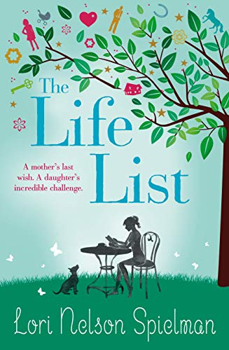 9780099588504: [The Life List] (By: Lori Nelson Spielman) [published: August, 2013]