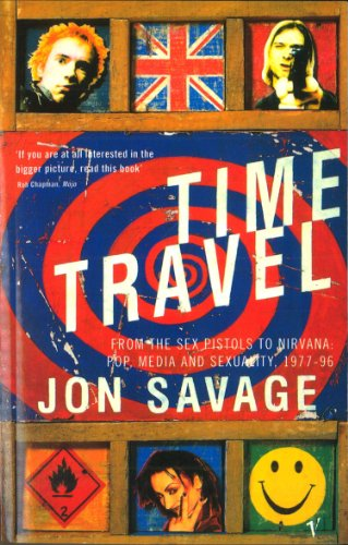 9780099588719: Time Travel:From the Sex Pistols to Nirvana:Pop,Media and