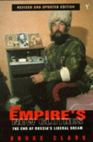 9780099588917: An Empire's New Clothes: The End of Russia's Liberal Dream