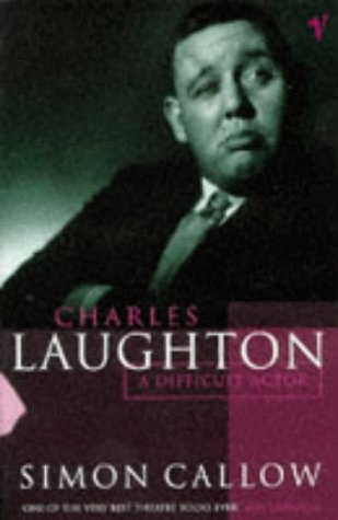 9780099589310: Charles Laughton: A Difficult Actor