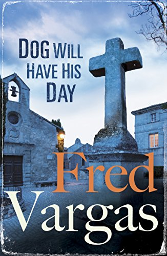 9780099589884: Dog Will Have His Day (Three Evangelists 2)