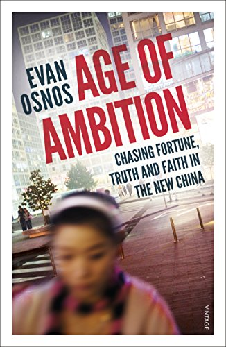 9780099589976: Age of Ambition: Chasing Fortune, Truth and Faith in the New China