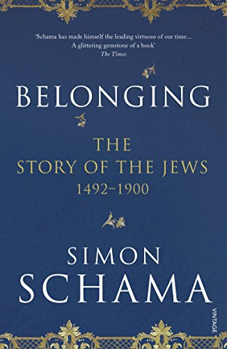 9780099590064: Belonging. The Story Of The Jews. 1492 - 1900