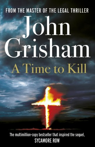 9780099590750: A Time To Kill (Arrow Books)