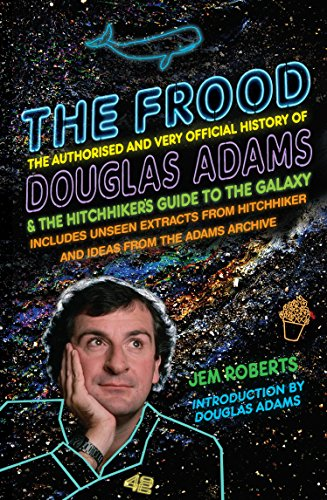 9780099590767: The Frood: The Authorised and Very Official History of Douglas Adams & The Hitchhiker?s Guide to the Galaxy
