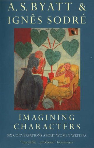 9780099591214: Imagining Characters: Six Conversations About Women Writers