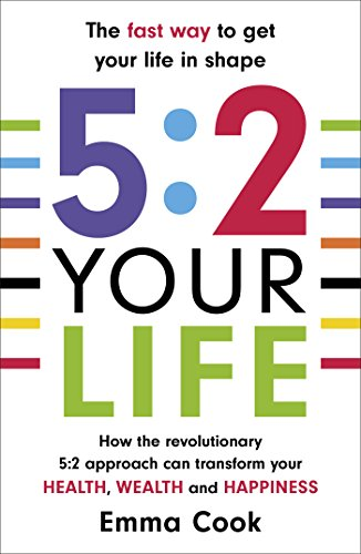 9780099591337: 5:2 Your Life: How the revolutionary 5:2 approach can transform your health, your wealth and your happiness