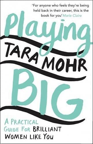 9780099591528: Playing Big: A practical guide for brilliant women like you