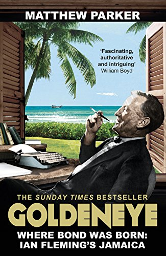 9780099591740: Goldeneye: Where Bond was Born: Ian Fleming's Jamaica