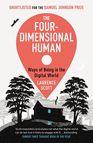9780099591894: The Four-Dimensional Human: Ways of Being in the Digital World