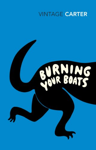 Burning Your Boats: Collected Stories (9780099592914) by Angela Carter