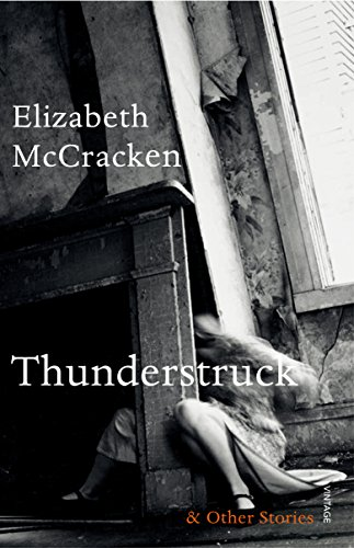 9780099592976: Thunderstruck & Other Stories
