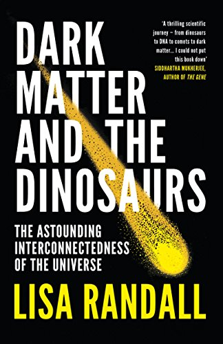 9780099593560: Dark Matter and the Dinosaurs: The Astounding Interconnectedness of the Universe