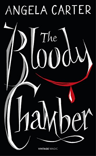 9780099593881: The Bloody Chamber And Other Stories (Vintage Magic)