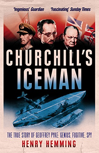 9780099594130: Churchill's Iceman: The True Story of Geoffrey Pyke: Genius, Fugitive, Spy