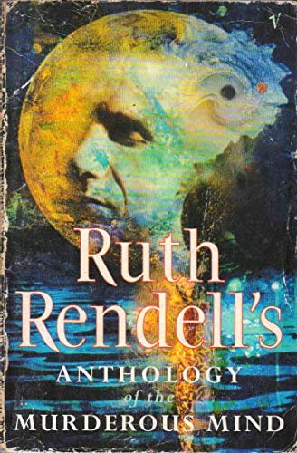 9780099594611: Ruth Rendell's Anthology of the Murderous Mind