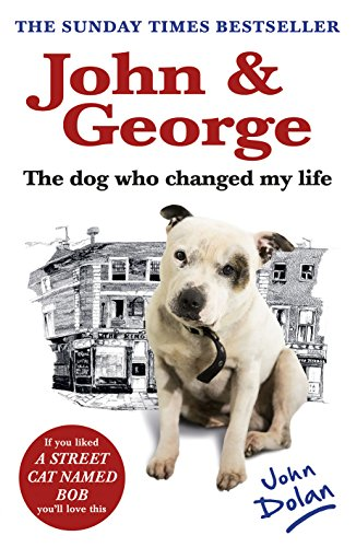 9780099594628: John and George: The Dog Who Changed My Life