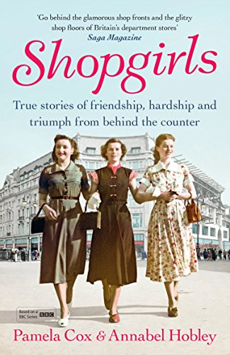 9780099594680: Shopgirls: True Stories of Friendship, Hardship and Triumph From Behind the Counter