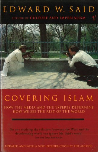 9780099595014: Covering Islam: How the Media and the Experts Determine How We See the Rest of the World
