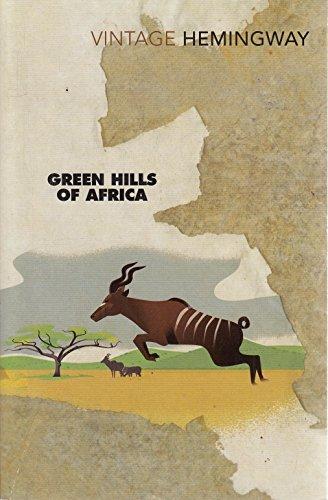 The Hills of Africa: Ernest Hemingway