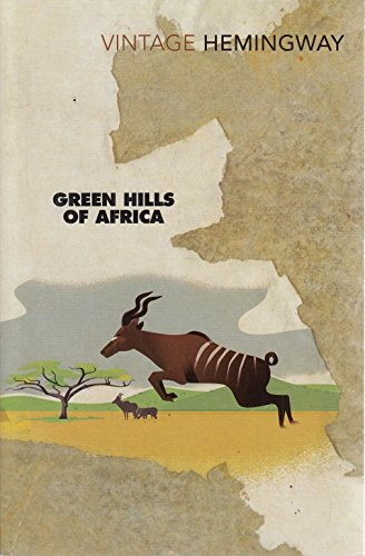 9780099595663: The Hills of Africa