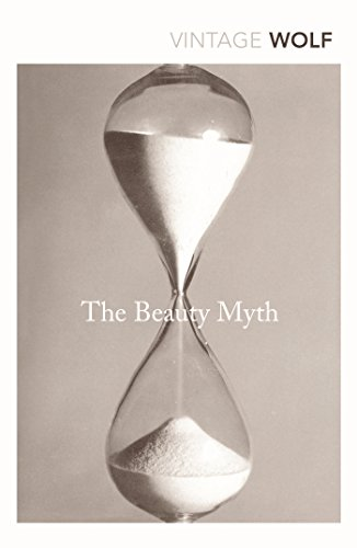 9780099595748: The Beauty Myth: How Images of Beauty are Used Against Women