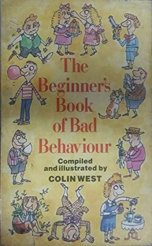 9780099596707: Beginner's Book of Bad Behaviour: Or, a Child's Garden of Vices