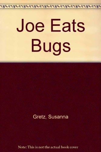 9780099597407: Joe Eats Bugs