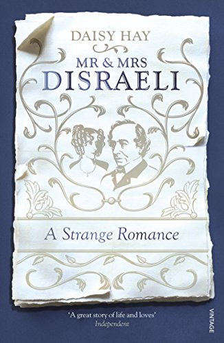 9780099597445: Mr and Mrs Disraeli: A Strange Romance