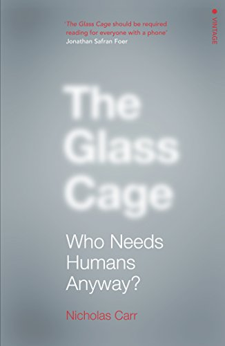 9780099597452: The Glass Cage: Where Automation is Taking Us