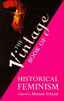 9780099597810: The Vintage Book of Historical Feminism