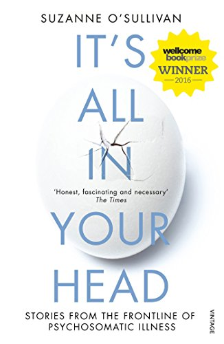 9780099597858: It's All in Your Head: Stories from the Frontline of Psychosomatic Illness